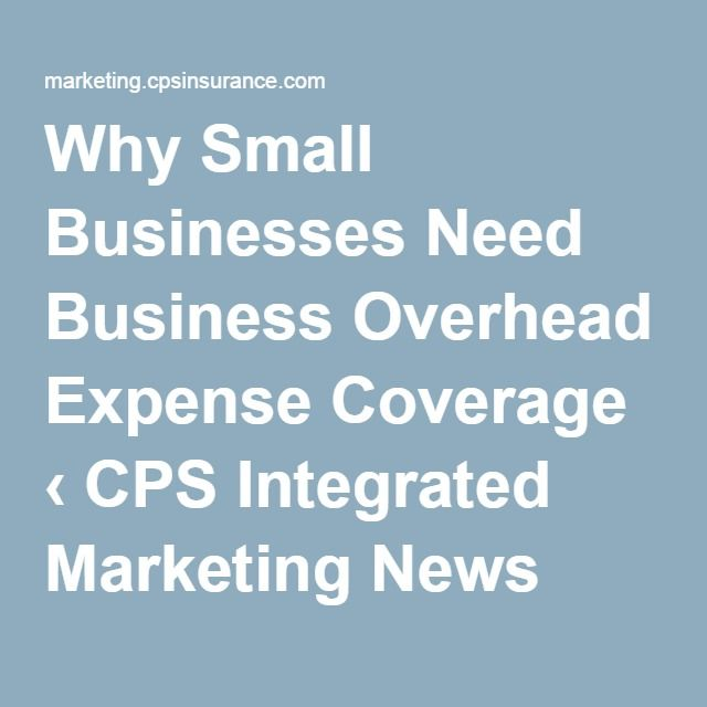 Why Small Businesses Need Business Overhead Expense Coverage Let Me Know If I Can Help Business New Market Marketing