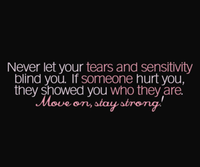 Never Let Your Tears And Sensitivity Blind You Strong Quotes Woman Quotes Words