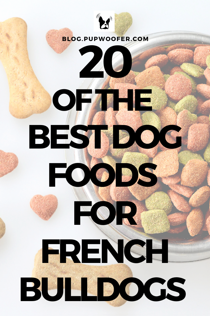 20 of The Best Dog Foods For French Bulldogs - Pup Talk in ...
