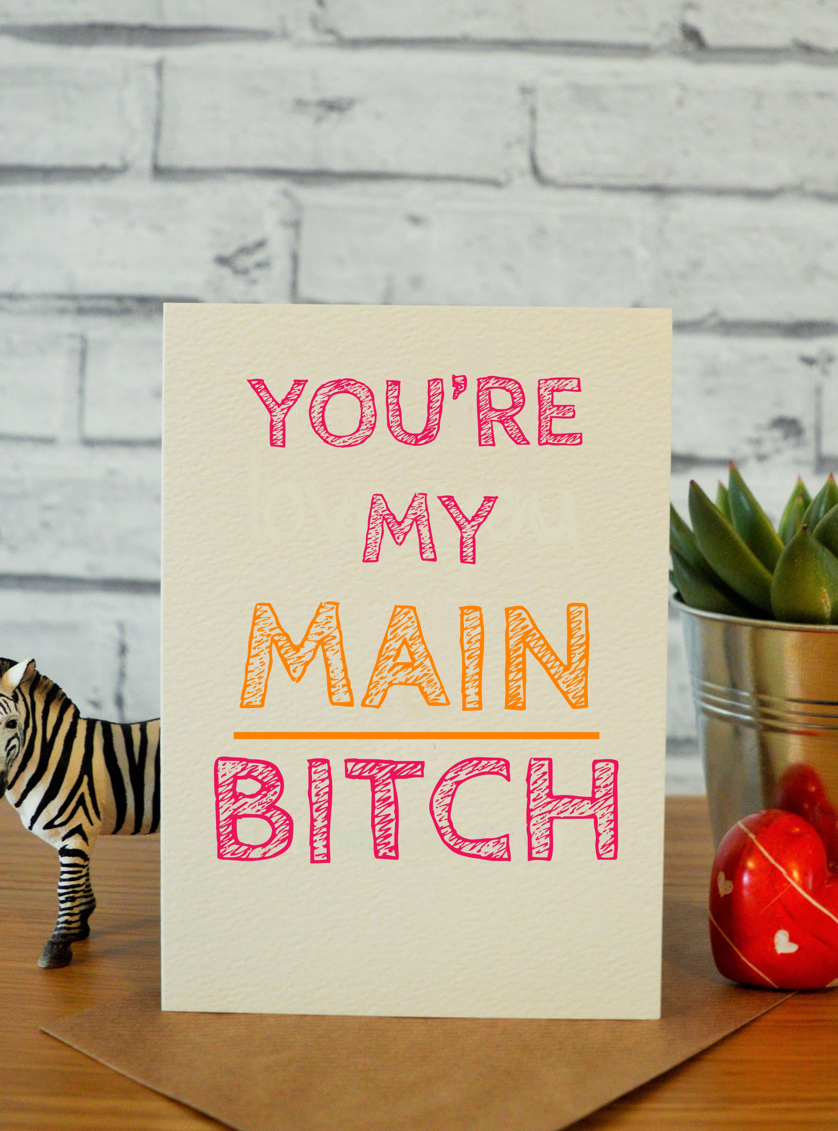 Main Bitch Pinterest Rude Birthday Cards Friend Birthday And Cards