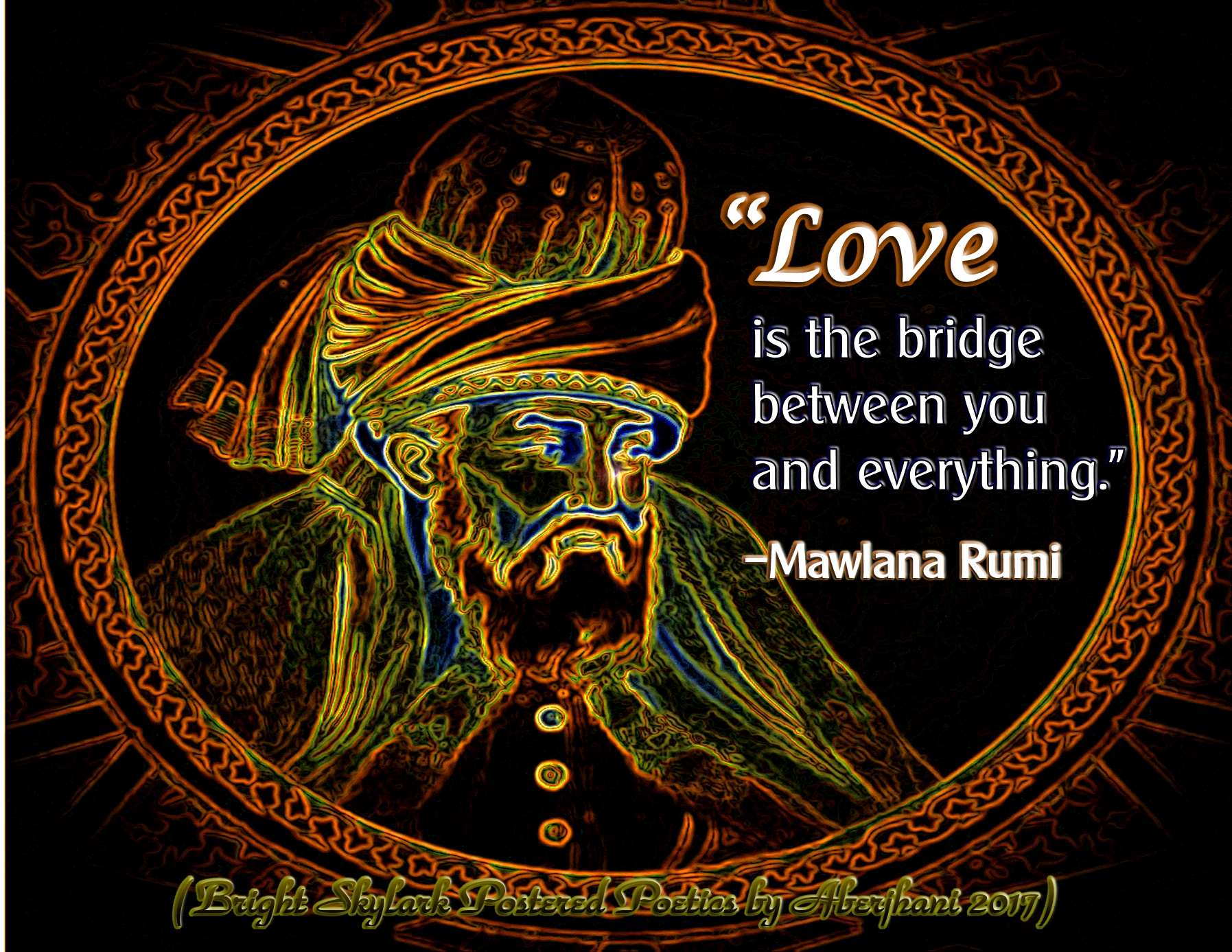 Rumi Quote Love Is The Bridge Between You And Everything
