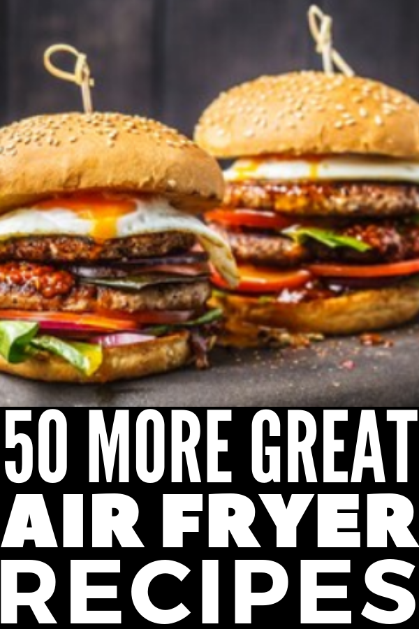 56 More Recipes For Your Air Fryer Air fryer recipes