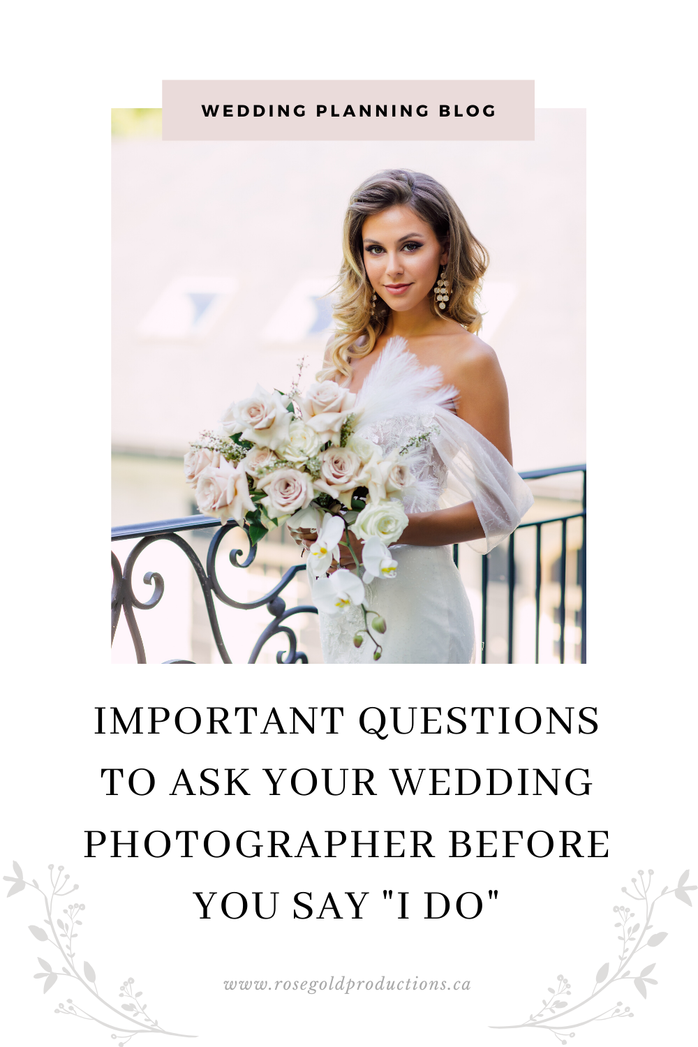 Are you a bride to be? Check out this blog post to see the IMPORTANT QUESTIONS TO ASK YOUR WEDDING PHOTOGRAPHER BEFORE YOU SAY