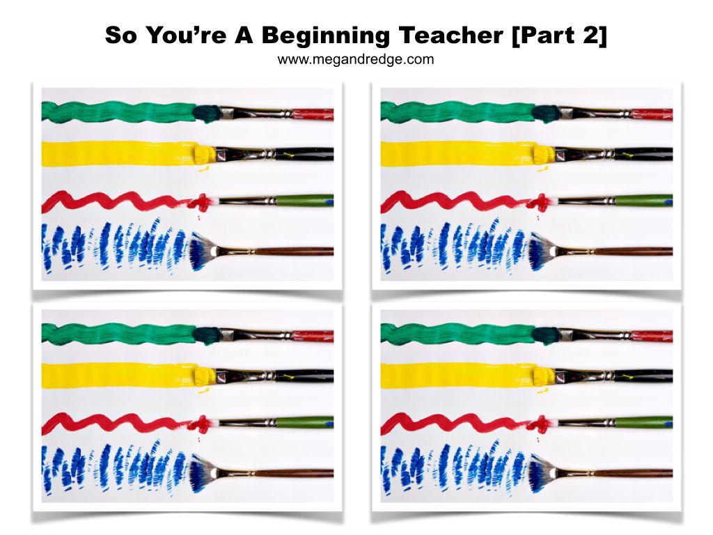 So You Re A Beginning Teacher Part 2