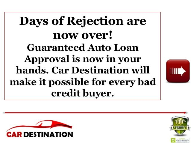 Bad Credit Auto Loans With Guaranteed Approval It S Undemanding It S Simple And It S Totally Possible With Car Des Car Loans Bad Credit Loans For Bad Credit