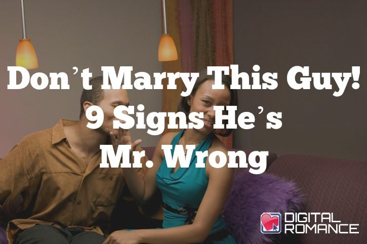 9 signs you're dating the wrong man