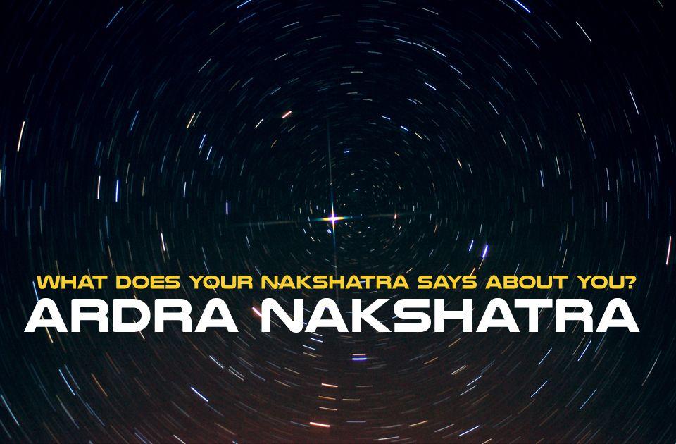 What Does Your Nakshatra Says About You? - Ardra Nakshatra