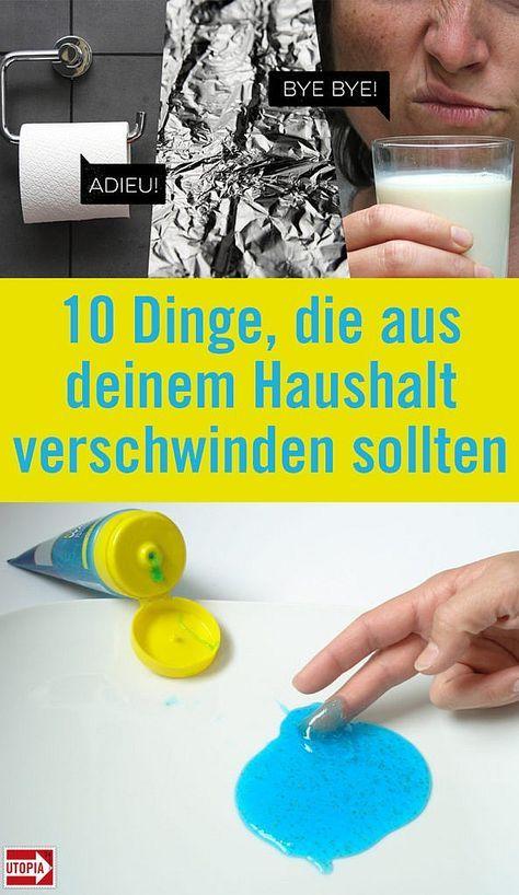 10 dinge die aus deinem haushalt verschwinden sollten gesundheit pinterest. Black Bedroom Furniture Sets. Home Design Ideas