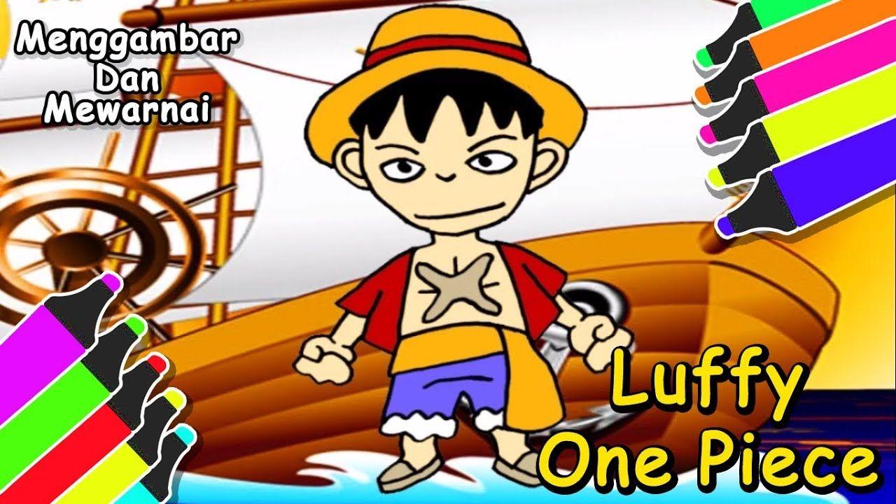 Bajak Laut Luffy E Piece Mari Kita Menggambarnya & Beri