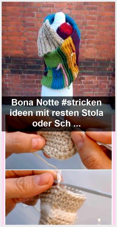 Photo of Bona Notte #stricken ideen mit resten Stola oder Schal geschlagen aus Wollresten a …