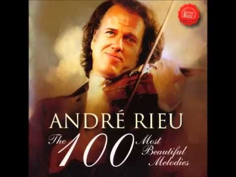 Andre Rieu The 100 Most Beautiful Melodies