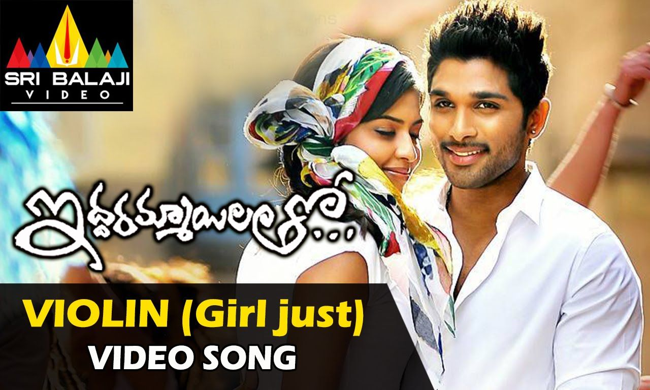 Iddarammayilatho Songs Violin Song Girl Just Video Song Allu Arjun Violin Songs Songs Just Video