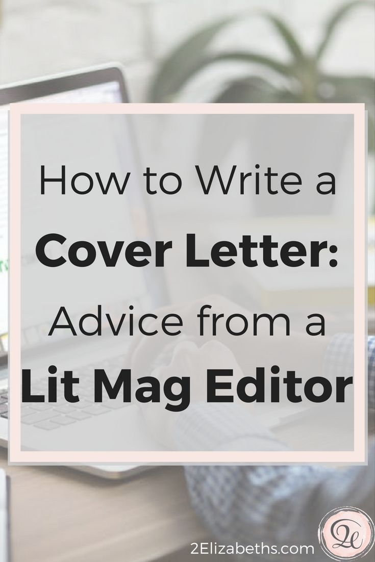 How To Write A Cover Letter Advice From A Lit Mag Editor