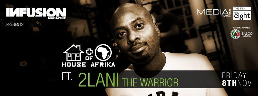 2Lani The Warrior @ House of Afrika, Fri 8 Nov
