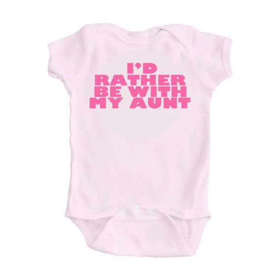 I/'d Rather Be with My Aunt Funny Baby Bodysuit Adorable Infant Snap on Bodysuit