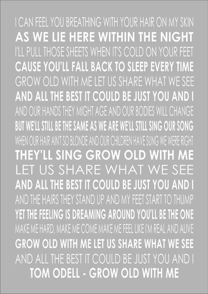 Lyric grand piano lyrics : Grow Old With Me - Tom Odell - Word Typography Words Song Lyric ...