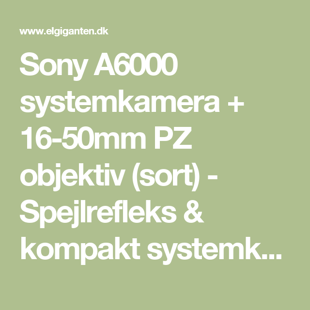 Sony A6000 systemkamera + 16-50mm PZ objektiv (sort) - Spejlrefleks & kompakt systemkamera - Elgiganten