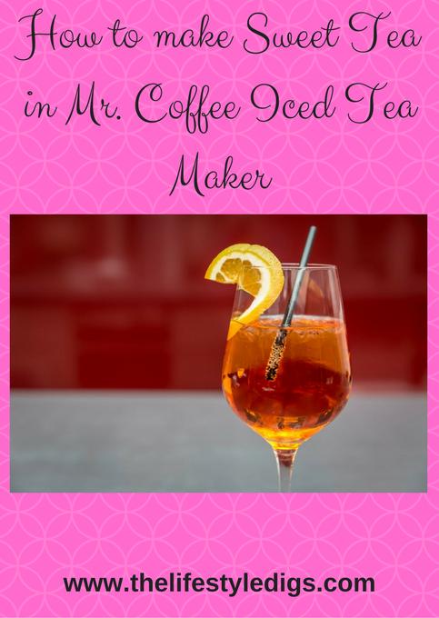 How to make Sweet Tea in Mr. Coffee Iced Tea Maker Iced