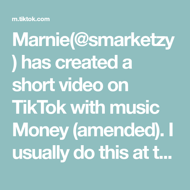 Marnie Smarketzy Has Created A Short Video On Tiktok With Music Money Amended I Usually Do This At The Start Of The Month In 2021 Social Media Manager Music Video