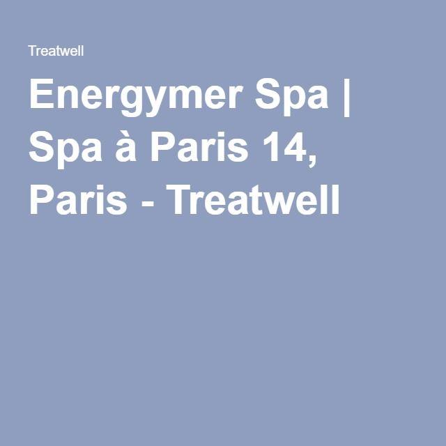 Energymer Spa Spa A Paris 14 Paris Treatwell Spa Paris