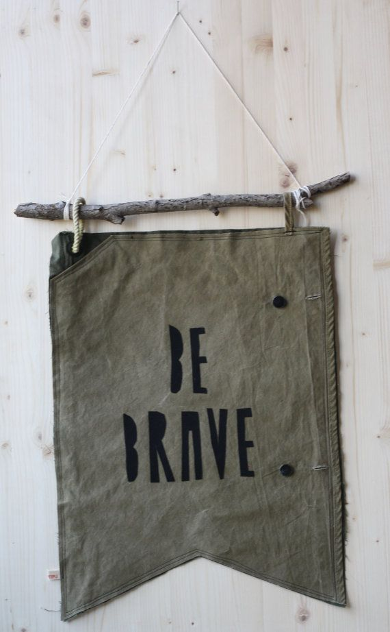 Be Brave Banner by owlpeople on Etsy