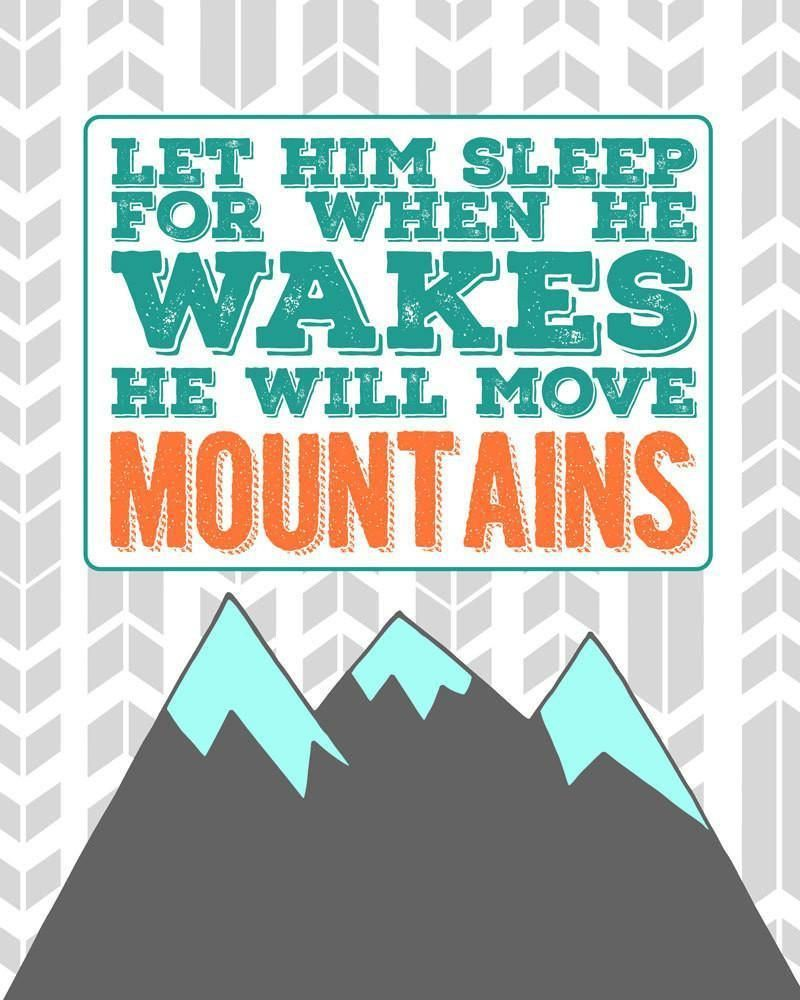 Turquoise Nursery Move Mountains Print Let Him Sleep For When He Wakes Print