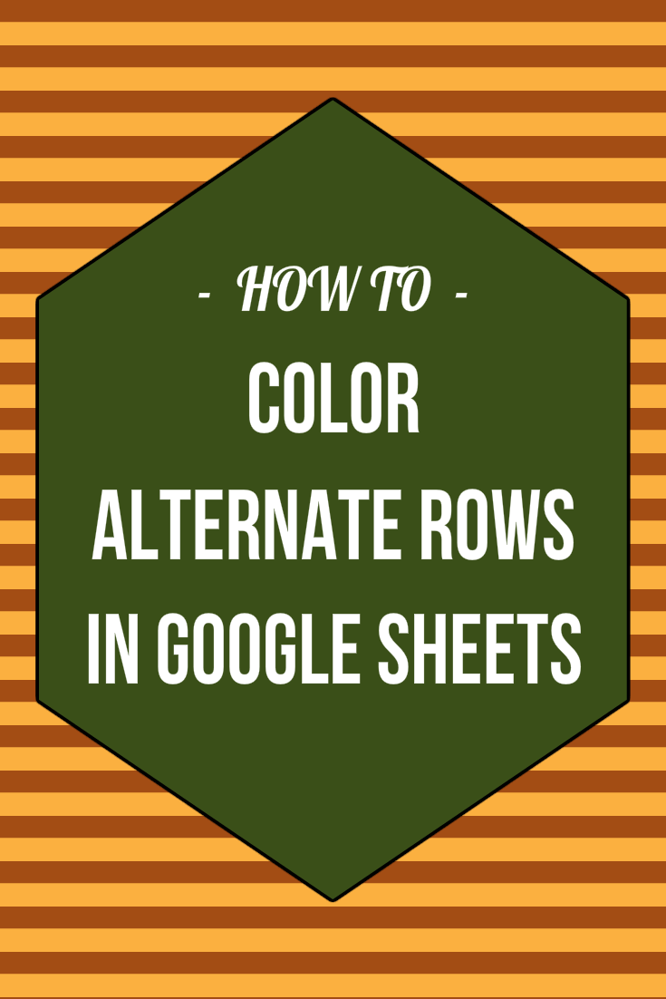 How To Color Alternate Rows In Google Sheets Google Sheets Sheets The Row