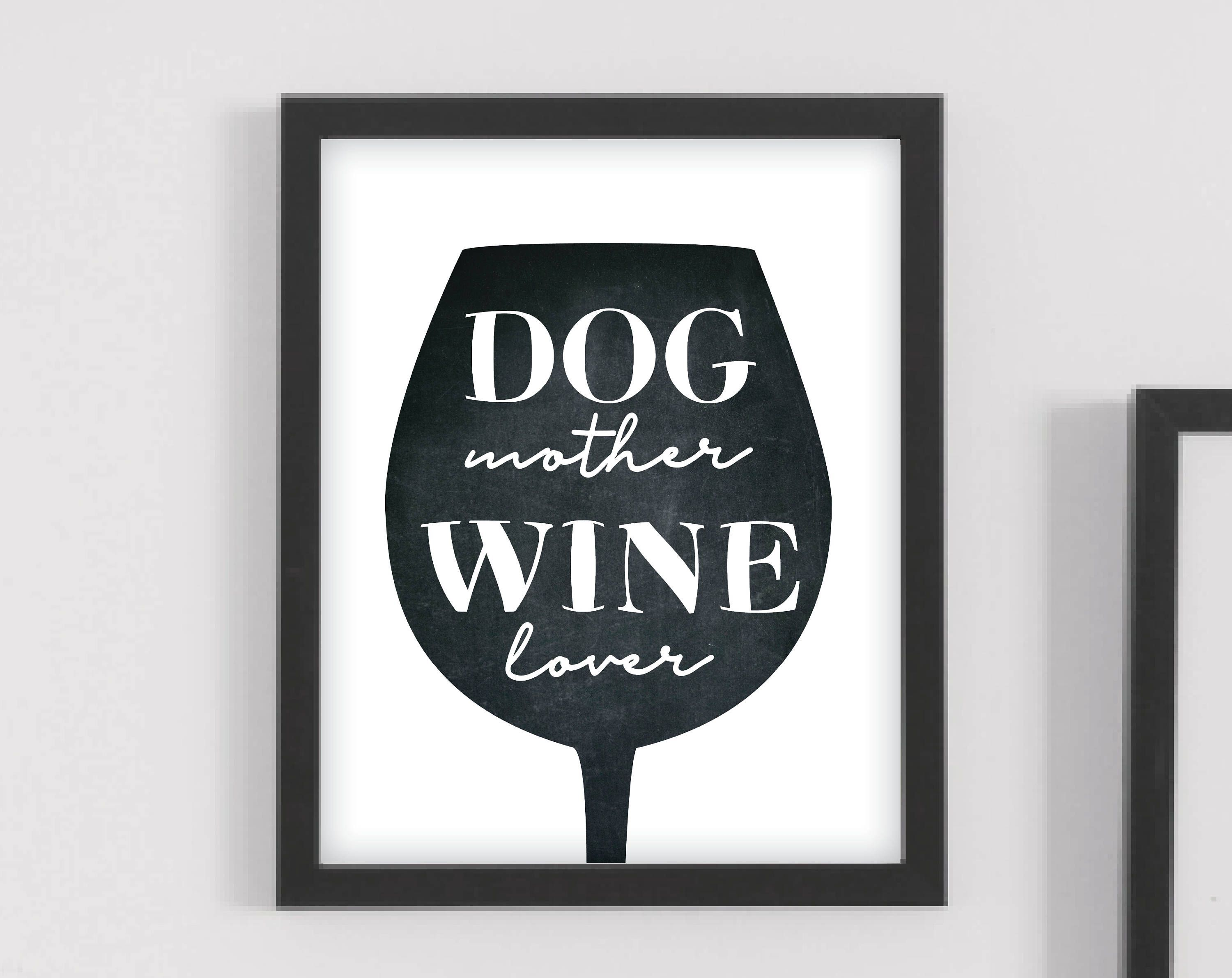 Dog mother wine loverwine wall art wine lover gift wine wall