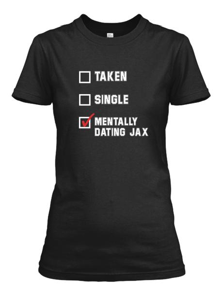 Mentally dating jax teller shirt