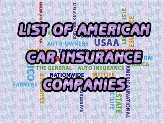 List of American Car Insurance Companies There are many ...