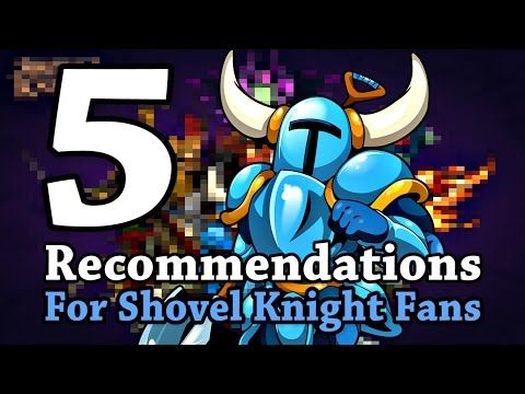 Five Game Recommendations for Shovel Knight Fans - GameX.io - YouTube