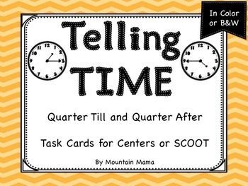 Math - 24 Task Cards for Telling Time: Quarter Till and Quarter After are great for Centers or SCOOT!  Your choice of color or black and white.