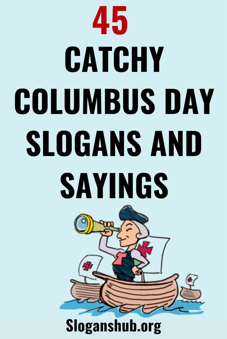 Columbus Day Slogans And Sayings Slogan Columbus Day