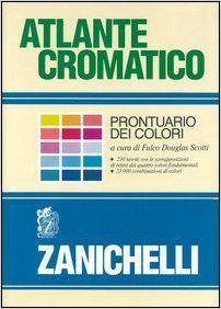 Amazon.it: Atlante cromatico. Prontuario dei colori - F. Douglas Scotti - Libri