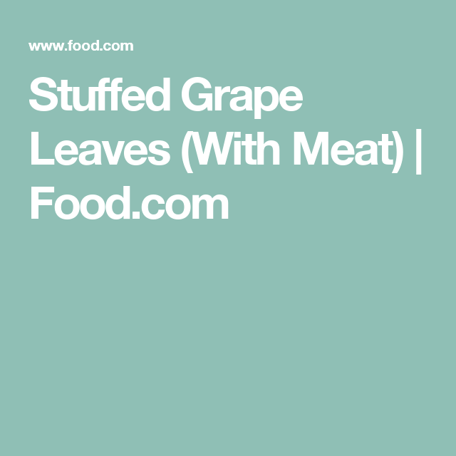 Stuffed Grape Leaves (With Meat) | Food.com