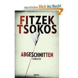 Abgeschnitten Thriller Sebastian Fitzek Michael Tsokos Bucher Bucher Bucher Lesen Thriller
