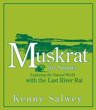 Join a family as they visit an old friend—one of the last river rats—and embark on a lifetime adventure exploring nature's wonders and the circle of life.     #KennySalwey #FulcrumPublishing #Muskrat #FulcrumBooks