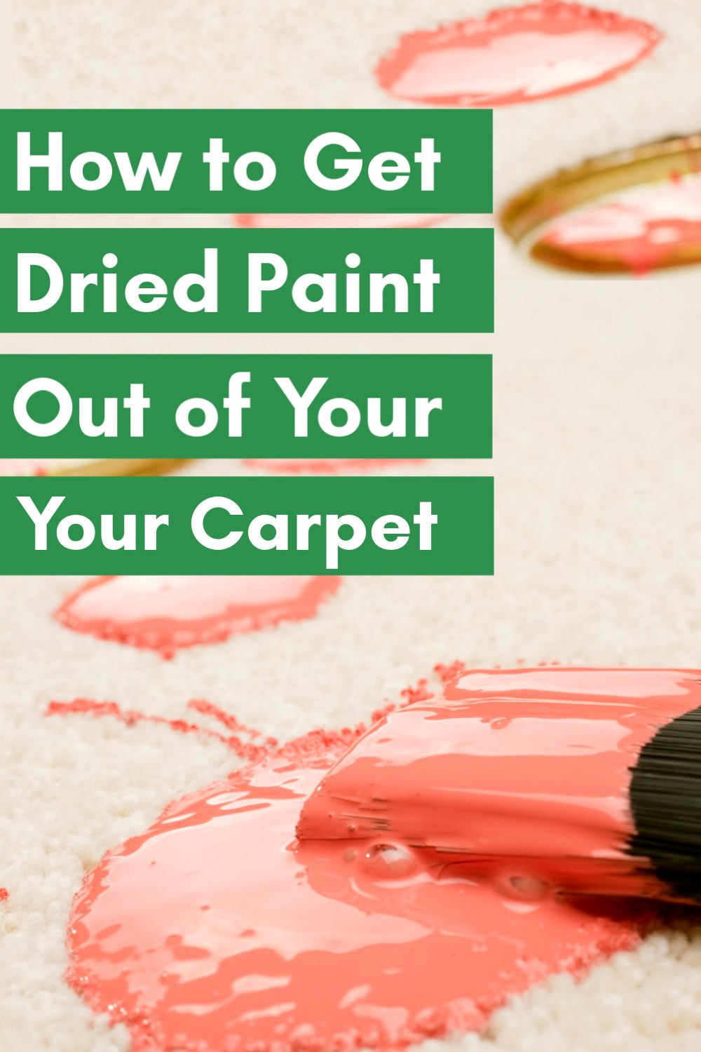 Oops How To Get Dried Paint Of Your Carpet Plus Other Messy Stains Diy Carpet Stain Remover Stain Remover Carpet Best Carpet Stain Remover