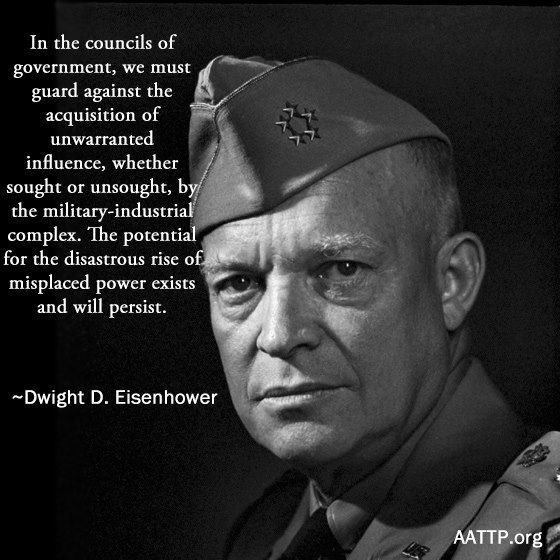 From Eisenhowers Military Industrial >> Us President Dwight D Eisenhower Warning About The