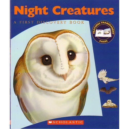 Night Creatures A First Discovery Book Creatures Of The Night Creatures Discovery