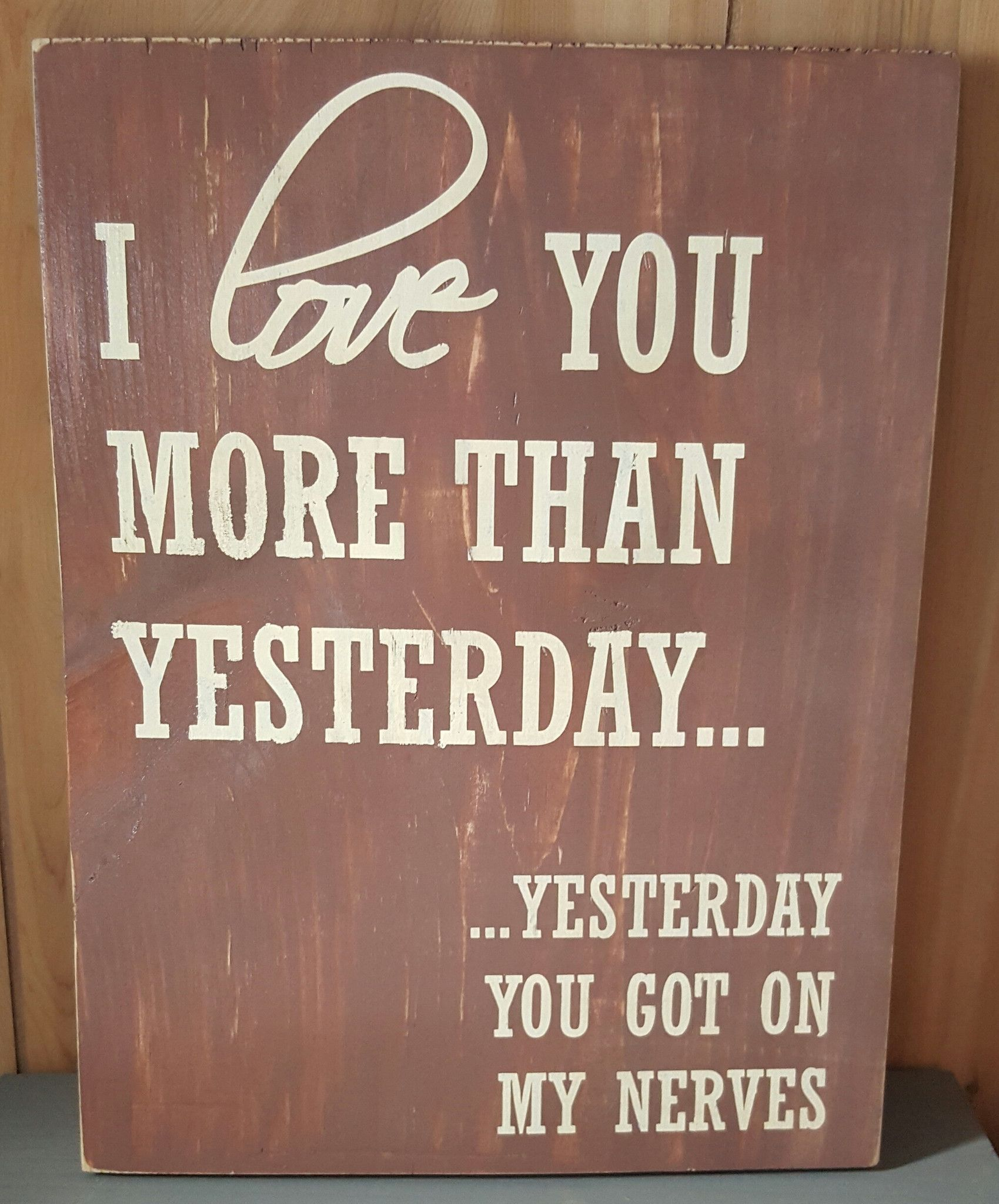 I Love You More Than Quotes: I Love You More Than Yesterday... Sign