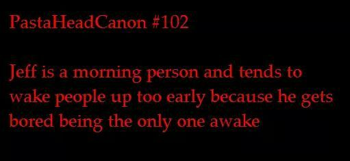 """Jeff is like an alarm clock...coming in in Slender's room in the morning and is all like """"BITCH WAKE UP"""""""