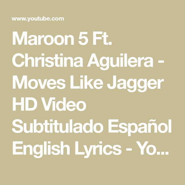 f37b53d8eb4d Maroon 5 Ft. Christina Aguilera - Moves Like Jagger HD Video Subtitulado  Español English Lyrics