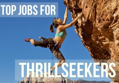 Are you a thrillseeker? Check out adrenaline-pumping career ideas!