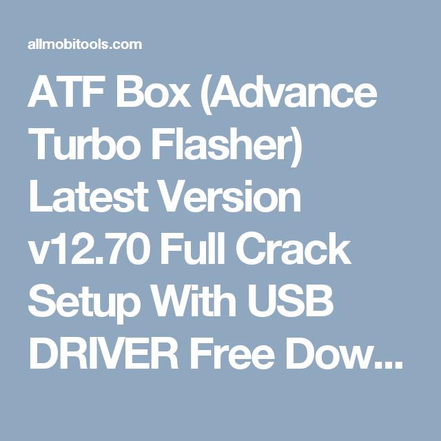 ATF Box (Advance Turbo Flasher) Latest Version v12 70 Setup