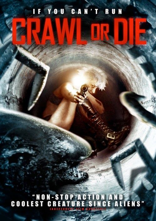 Crawl Or Die Aka Crawl Bitch Crawl Good Movie The Whole Time I