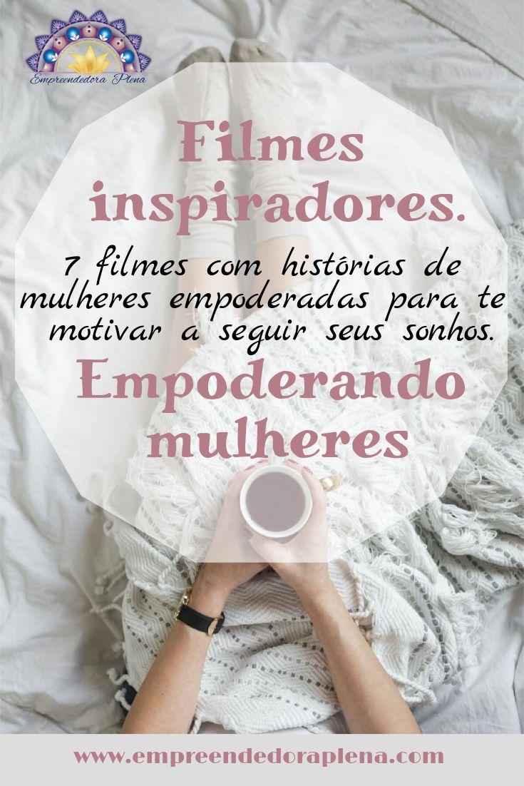 7 Filmes Inspiradores Para Mulheres Empoderamento
