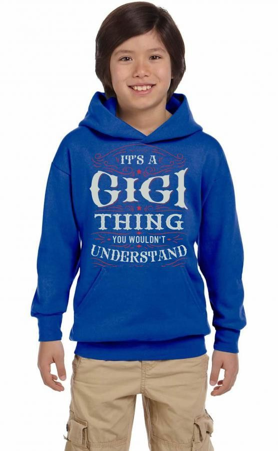 It Is A Gigi Thing You Wouldnt Understand Youth Hoodie