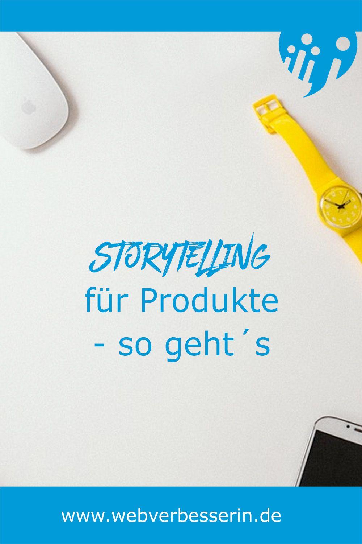 Storytelling Fur Produkte So Gehts Storytelling Teil 3