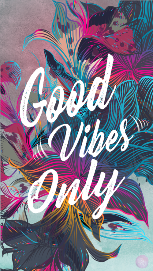 Wallpaper Phone Good Vibes Only Flowers Colours En 2019